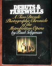 Debuts and Farewells: A Two Decade Photographic Chronicle of the Metropolitan Opera