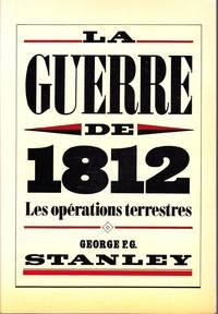 La Guerre de 1812.  Les opérations terrestres.