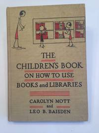 image of THE CHILDREN'S BOOK ON HOW TO USE BOOKS AND LIBRARIES
