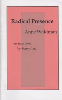 Radical Presence: An Interview With Anne Waldman