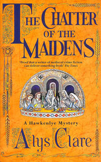 The Chatter Of The Maidens (A Hawkenlye Mystery)
