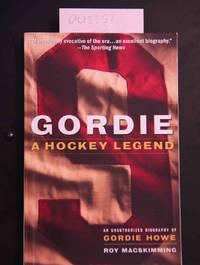 image of Gordie: A Hockey Legend: An Unauthorized Biography of Gordie Howe