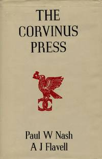 The Corvinus Press, A History and Bibliography by [Corvinus Press]. Paul W. Nash and A. J. Flavell - Signed First Edition - 1994 - from The Typographeum Bookshop and Biblio.co.uk