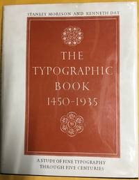 The Typographic Book 1450 - 1935:  a study of fine typography through five centuries, exhibited in upwards of 350 title and text pages drawn from presses working in the European tradition.