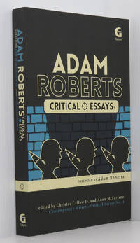 Adam Roberts: Critical Essays (Contemporary Writers: Critical Essays No. 4)