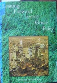 Leaning Forward. Poems by Grace Paley. Afterword by Jane Cooper