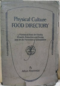 Physical Culture Food Directory:  A Rating of Foods for Vitality, Growth,  Reduction and Energy, and for the Prevention of Constipation