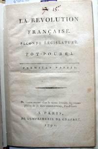 La Revolution Française. Seconde Législature. Pot-Pourri. Première Partie