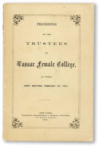 Proceedings of the Trustees of Vassar Female College at Their First Meeting, February 26, 1861