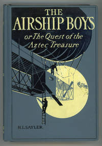 THE AIRSHIP BOYS OR THE QUEST OF THE AZTEC TREASURE ..