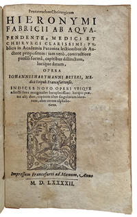Pentateuchos cheirurgicum . . . publicis in Academia Patavina lectionibus. . . . Opera.