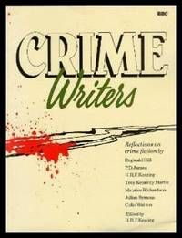CRIME WRITERS - Reflections on Crime Fiction