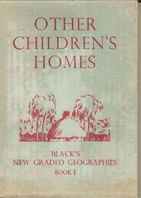 Other Children's Homes.  Black's new Graded Geographies Book I