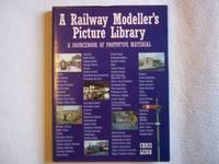 A Railway Modeller's Picture Library. A Sourcebook of Prototype Material. by Leigh. Chris - Reprint - 1995 - from Carmarthenshire Rare Books. (SKU: 113281)