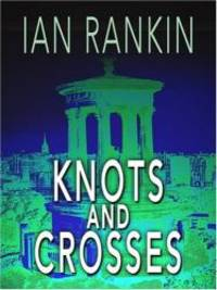 Knots and Crosses (Wheeler Softcover) by Ian Rankin - Hardcover - 2007-09-07 - from Books Express (SKU: 1597224316)