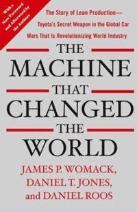 image of The Machine That Changed the World: The Story of Lean Production -- Toyota's Secret Weapon in the Global Car Wars That Is Revolutionizing World Industry