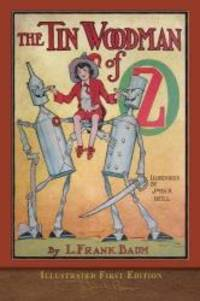image of The Tin Woodman of Oz (Illustrated First Edition): 100th Anniversary OZ Collection