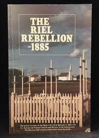 The Riel Rebellion, 1885 (Includes Batoche Today; Robert K. Allan--Soldier's Diary; Frank Anderson--Riel Rebellion: 1885; Frank Anderson--Riel's Manitoba Uprising; Publisher series: Frontier Books.)