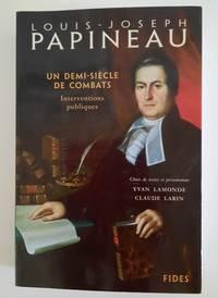 Louis-Joseph Papineau: Un demi-siècle de combats. Interventions publiques (SC HUMAINES HC) (French Edition)