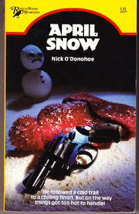 April Snow by  Nick O'Donohoe - Paperback - 1st Printing - 1981 - from John Thompson (SKU: 3195)