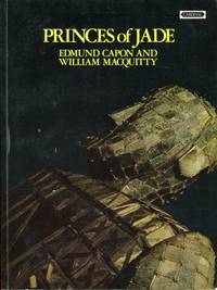 Princes of Jade by  William  Edmund & MacQuitty - Paperback - 1st Edition - 1973 - from Pendleburys - the bookshop in the hills and Biblio.com