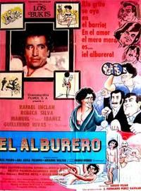 El Alburero. Con Mireya Cantú, Isaura Espinoza, Moris Grey, Manuel 'Flaco' Ibáñez. (Cartel de la película)