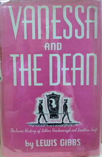 Vanessa and the Dean:  The Ironic History of Esther Vanhomrigh and  Jonathan Swift
