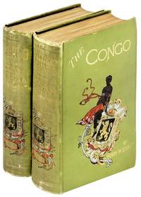 The Congo and the Founding of Its Free State. A Story of Work and Exploration Two Volumes
