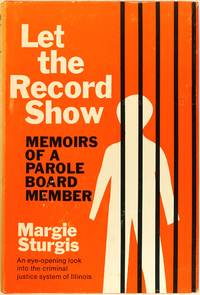 Let the Record Show: Memoirs of a Parole Board Member
