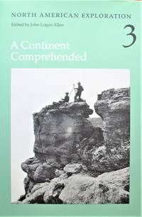 image of North American Exploration: Volume 3- A Continent Comprehended