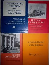 Centennial Trilogy of the University of Nebraska College of Medicine