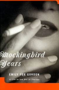 Mockingbird Years: A Life iI and Out of Therapy