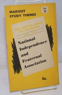 image of The British Road to Socialism Part Two: National Independence and Fraternal Association