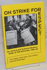 image of On strike for respect: the clerical_technical workers' stake at Yale University (1984-85). Foreword by David Montgomery