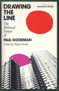 Drawing the Line.  The Political Essays of Paul Goodman