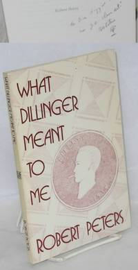 What Dillinger Meant to Me
