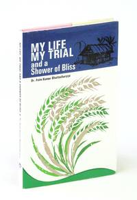 My Life, My Trial, And a Shower of Bliss