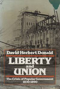Liberty and Union__The Crisis of Popular Government 1830-1890