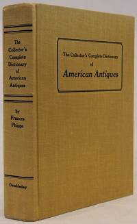 The Collector's Complete Dictionary of American Antiques
