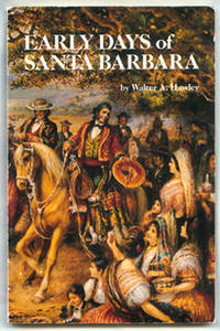 The Early Days of Santa Barbara, California, from the First Discoveries by Europeans to December,...