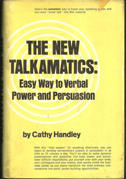 NEW TALKAMATICS Easy Way to Verbal Power and Persuasion, Handley, Cathy