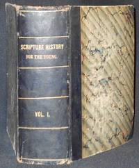 image of The Illustrated Scripture History for the Young; by the Rev. John Howard, A.M.; Embellished with nearly 300 engravings [vol. 1]