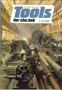 Tools for the Job. A History of Machine Tools to 1950