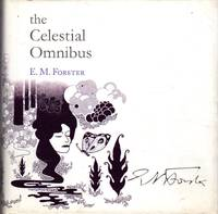 The Celestial Omnibus and Other Stories by  E.M.(Edward Morgan) Forster - 1st - 2005 - from Dorley House Books (SKU: 025435)