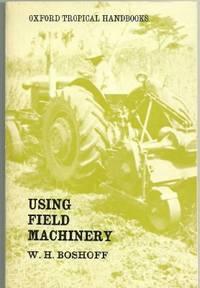 USING FIELD MACHINERY