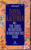 Three Musketeers, The : Surrender the Dark by Kauffman, Donna - 1995
