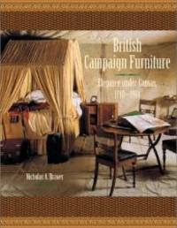 image of British Campaign Furniture: Elegance Under Canvas, 1740-1914