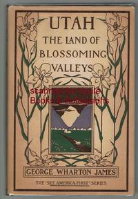 Utah: The Land of Blossoming Valleys