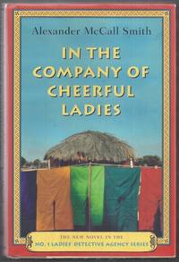 In the Company of Cheerful Ladies. No. 1 Ladies' Detective Agency Series