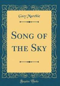 image of Song of the Sky (Classic Reprint)